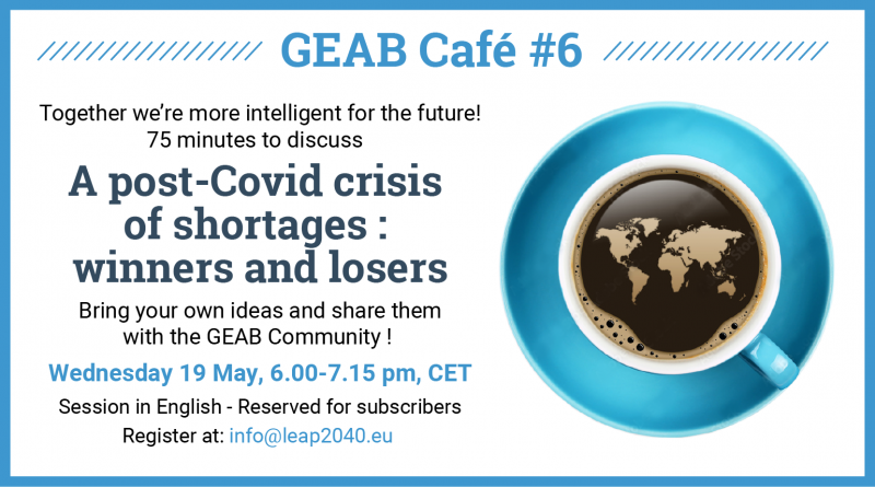 GEAB Cafe – A post-Covid crisis of shortages: winners and losers